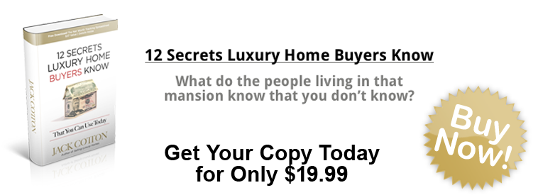 Jack Cotton 12 Secrets Luxury Home Buyers Know