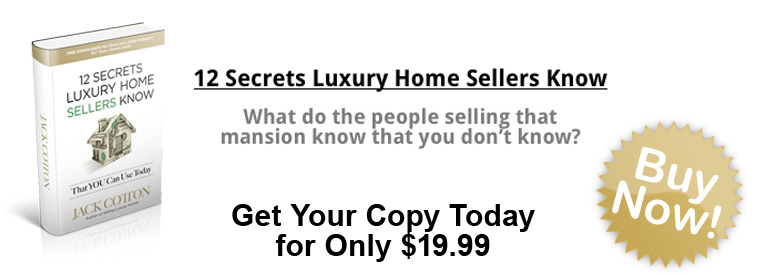 Jack Cotton 12 Secrets Luxury Home Sellers Know