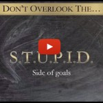 Why You Should Set STUPID Goals