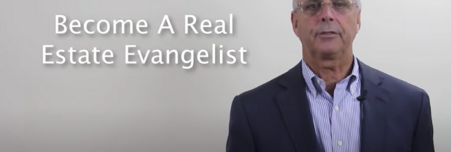 Are You a Real Estate Evangelist?